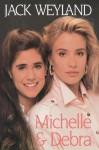 Michelle & Debra - Jack Weyland
