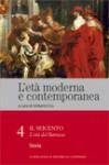 L'età moderna e contemporanea: Il Seicento - L'età del Barocco: Storia - vol. 4 - Umberto Eco
