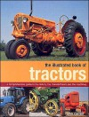 The Illustrated Book of Tractors: A Comprehensive Guide to the History, the Manufacturers and the Machines - John Carroll
