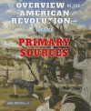 An Overview of the American Revolutionthrough Primary Sources - John Micklos Jr.