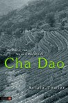 Cha Dao: The Way Of Tea, Tea As A Way Of Life - Solala Towler