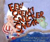Eek! Creak! Snicker, Sneak - Rhonda Gowler Greene, Jos. A. Smith