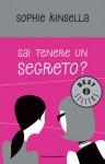 Sai tenere un segreto? - A. Raffo, Sophie Kinsella