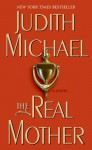 The Real Mother - Judith Michael