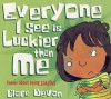 Everyone I See Is Luckier Than Me: Poems About Being Jealous - Clare Bevan, Mike Gordon