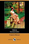 Valerie (Illustrated Edition) (Dodo Press) - Frederick Marryat