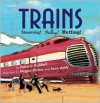 Trains: Steaming! Pulling! Huffing! - Patricia Hubbell, Megan Halsey, Sean Addy