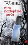 Nim nadejdzie mróz (Linda Wallander #1) - Henning Mankell, Ewa Wojciechowska
