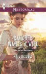 Rancher Wants a Wife - Kate Bridges