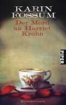 Der Mord An Harriet Krohn Kriminalroman - Karin Fossum, Gabriele Haefs