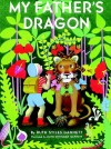 My Father's Dragon (My Father's Dragon Trilogy) - Ruth Stiles Gannett