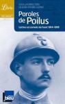 Paroles de Poilus: Lettres et carnets du front 1914-1918 - Jean-Pierre Guéno