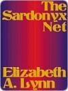 The Sardonyx Net - Elizabeth A. Lynn