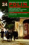 Polin: Studies in Polish Jewry, Volume 24: Jews and Their Neighbours in Eastern Europe Since 1750 - Israel Bartal, Antony Polonsky, Scott Ury