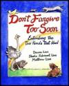 Don't Forgive Too Soon: Extending the Two Hands That Heal - Dennis Linn, Sheila Fabricant Linn, Matthew Linn