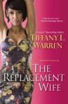 The Replacement Wife - Tiffany L. Warren