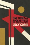 One Hundred Apocalypses and Other Apocalypses - Lucy Corin