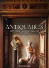 Antiquaires: The Finest Antiques Dealers in Paris - Jean-Louis Gaillemin, Laziz Hamani