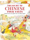 Treasury of Chinese Folk Tales: Beloved Myths and Legends from the Middle Kingdom - Shelly Fu, Patrick Yee, Shelley Fu, Yee