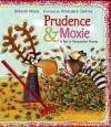 Prudence and Moxie - Deborah Noyes, AnnaLaura Cantone