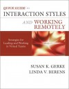 Quick Guide To Interaction Styles And Working Remotely: Strategies For Leading And Working In Virtual Teams - Susan K. Gerke, Linda V. Berens