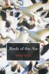 Birds of the Air (Carnegie Mellon Poetry Series) - David Yezzi