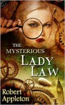 The Mysterious Lady Law - Robert Appleton