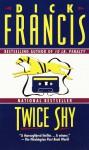 Twice Shy - Dick Francis