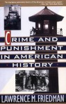 Crime And Punishment In American History - Lawrence M. Friedman