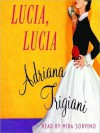 Lucia, Lucia: A Novel (Audio) - Adriana Trigiani, Mira Sorvino