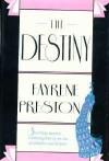 The Destiny - Fayrene Preston