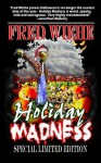 Holiday Madness the Special Limited Edition - Fred Wiehe