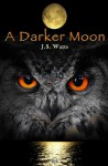 A Darker Moon - J.S. Watts, Fawn Neun
