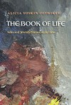The Book of Life: Selected Jewish Poems, 1979�2011 - Alicia Ostriker