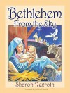 Bethlehem from the Sky - Sharon Rexroth, Joe McCormick