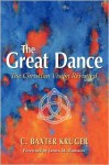The Great Dance: The Christian Vision Revisited - C. Baxter Kruger