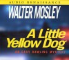A Little Yellow Dog - Walter Mosley, Howard Weinberger