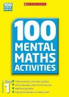 100 Mental Maths Activities. Year 1. [Scottish Primary P2] - Ann Montague-Smith, Margaret Gronow