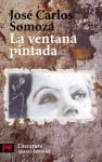 La Ventana Pintada - José Carlos Somoza