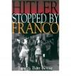 Hitler Stopped by Franco - Jane Boyar, Burt Boyar