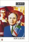 Granta 30: New Europe - Granta: The Magazine of New Writing, Bill Buford