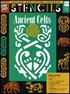 Stencils Ancient Celts (Ancient and Living Cultures) - Mira Bartok, Christine Ronan