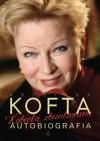 Kobieta zbuntowana. Autobiografia Krystyny Kofty - Krystyna Kofta