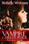 The Vampire Christopher - RaShelle Workman