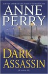 Dark Assassin (William Monk Series #15) - Anne Perry