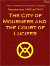 The City of Mourners and the Court of Lucifer - George Eliot, Nathan Gallizier, Petya Lehmann