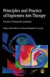 Principles and Practice of Expressive Arts Therapy: Toward a Therapeutic Aesthetics - Ellen Levine, Paolo Knill, Stephen K. Levine