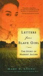 Letters from a Slave Girl: The Story of Harriet Jacobs - Mary Lyons