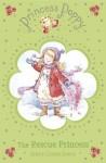 Princess Poppy: The Rescue Princess - Janey-Louise Jones