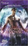 Last Wolf Watching - Rhyannon Byrd